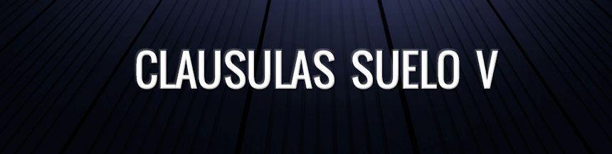 CLAUSULA SUELO (V) – Eliminar la clausula suelo de forma inmediata